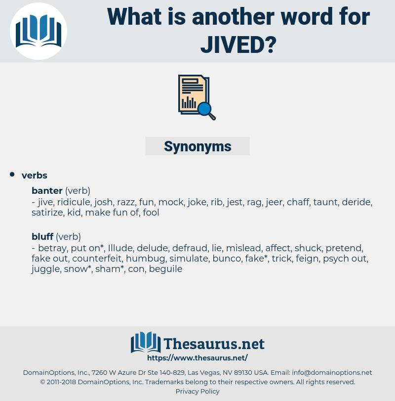 jived, synonym jived, another word for jived, words like jived, thesaurus jived