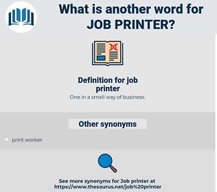job printer, synonym job printer, another word for job printer, words like job printer, thesaurus job printer