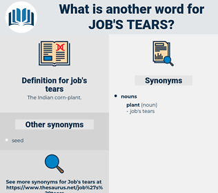 job's tears, synonym job's tears, another word for job's tears, words like job's tears, thesaurus job's tears