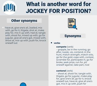jockey for position, synonym jockey for position, another word for jockey for position, words like jockey for position, thesaurus jockey for position