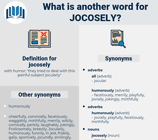 jocosely, synonym jocosely, another word for jocosely, words like jocosely, thesaurus jocosely