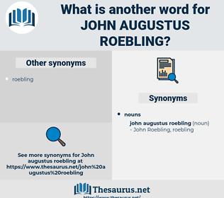 John Augustus Roebling, synonym John Augustus Roebling, another word for John Augustus Roebling, words like John Augustus Roebling, thesaurus John Augustus Roebling
