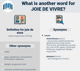 joie de vivre, synonym joie de vivre, another word for joie de vivre, words like joie de vivre, thesaurus joie de vivre
