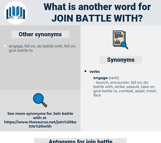 join battle with, synonym join battle with, another word for join battle with, words like join battle with, thesaurus join battle with
