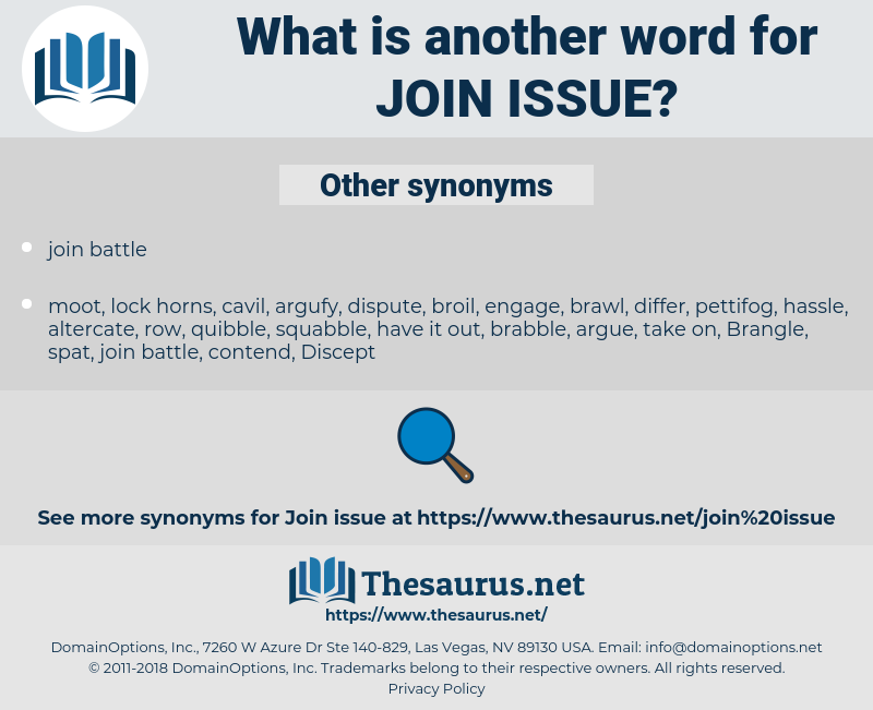 join issue, synonym join issue, another word for join issue, words like join issue, thesaurus join issue
