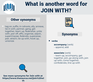 join with, synonym join with, another word for join with, words like join with, thesaurus join with