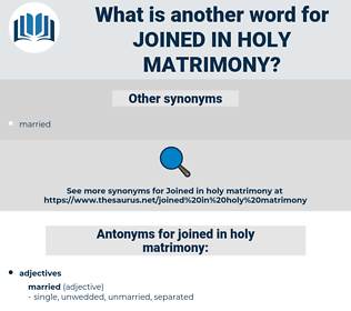 joined in holy matrimony, synonym joined in holy matrimony, another word for joined in holy matrimony, words like joined in holy matrimony, thesaurus joined in holy matrimony