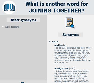 joining together, synonym joining together, another word for joining together, words like joining together, thesaurus joining together