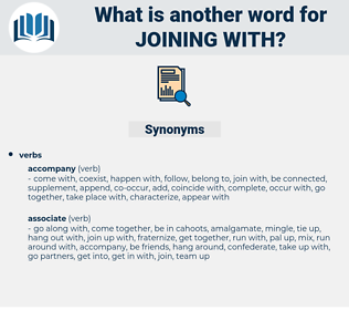 joining with, synonym joining with, another word for joining with, words like joining with, thesaurus joining with