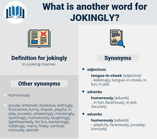 jokingly, synonym jokingly, another word for jokingly, words like jokingly, thesaurus jokingly