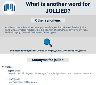 jollied, synonym jollied, another word for jollied, words like jollied, thesaurus jollied