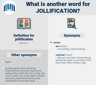 jollification, synonym jollification, another word for jollification, words like jollification, thesaurus jollification