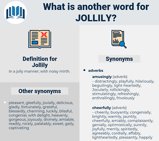 Jollily, synonym Jollily, another word for Jollily, words like Jollily, thesaurus Jollily