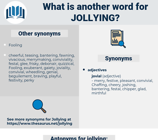 jollying, synonym jollying, another word for jollying, words like jollying, thesaurus jollying