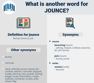 jounce, synonym jounce, another word for jounce, words like jounce, thesaurus jounce