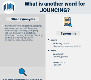 jouncing, synonym jouncing, another word for jouncing, words like jouncing, thesaurus jouncing