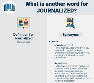 Journalized, synonym Journalized, another word for Journalized, words like Journalized, thesaurus Journalized