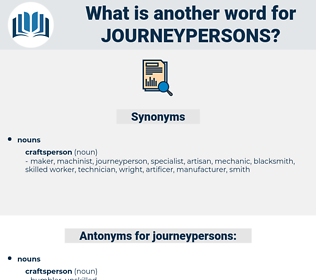 journeypersons, synonym journeypersons, another word for journeypersons, words like journeypersons, thesaurus journeypersons
