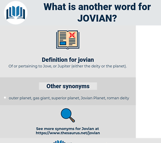 jovian, synonym jovian, another word for jovian, words like jovian, thesaurus jovian