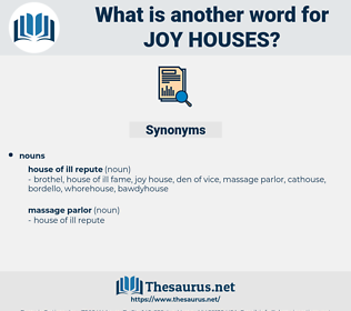 joy houses, synonym joy houses, another word for joy houses, words like joy houses, thesaurus joy houses