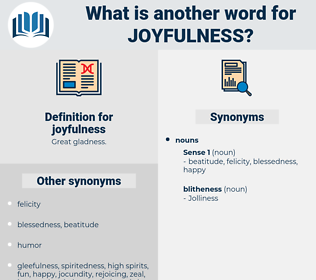 joyfulness, synonym joyfulness, another word for joyfulness, words like joyfulness, thesaurus joyfulness