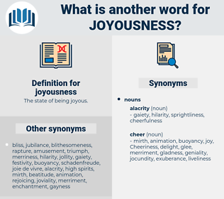 joyousness, synonym joyousness, another word for joyousness, words like joyousness, thesaurus joyousness