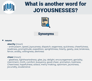joyousnesses, synonym joyousnesses, another word for joyousnesses, words like joyousnesses, thesaurus joyousnesses
