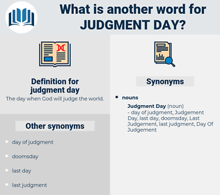 judgment day, synonym judgment day, another word for judgment day, words like judgment day, thesaurus judgment day