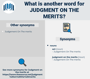 judgment on the merits, synonym judgment on the merits, another word for judgment on the merits, words like judgment on the merits, thesaurus judgment on the merits