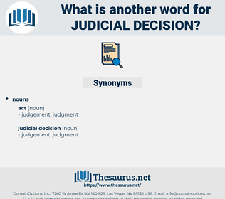 judicial decision, synonym judicial decision, another word for judicial decision, words like judicial decision, thesaurus judicial decision