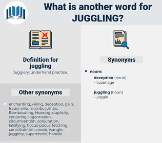 juggling, synonym juggling, another word for juggling, words like juggling, thesaurus juggling