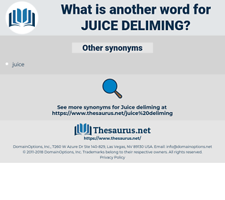 juice deliming, synonym juice deliming, another word for juice deliming, words like juice deliming, thesaurus juice deliming