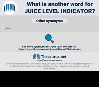 juice level indicator, synonym juice level indicator, another word for juice level indicator, words like juice level indicator, thesaurus juice level indicator