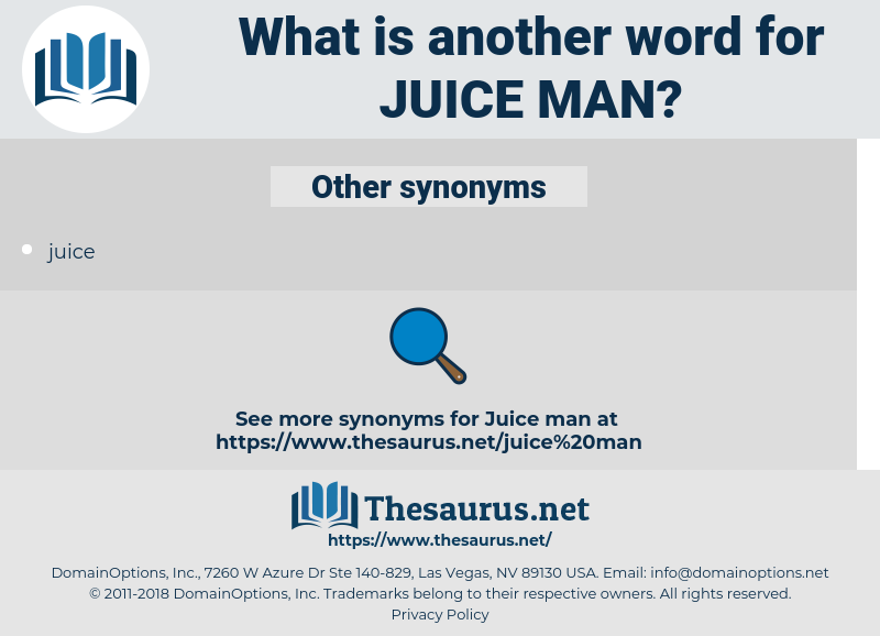 juice man, synonym juice man, another word for juice man, words like juice man, thesaurus juice man