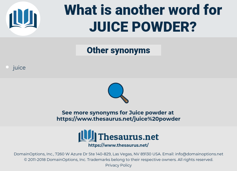 juice powder, synonym juice powder, another word for juice powder, words like juice powder, thesaurus juice powder