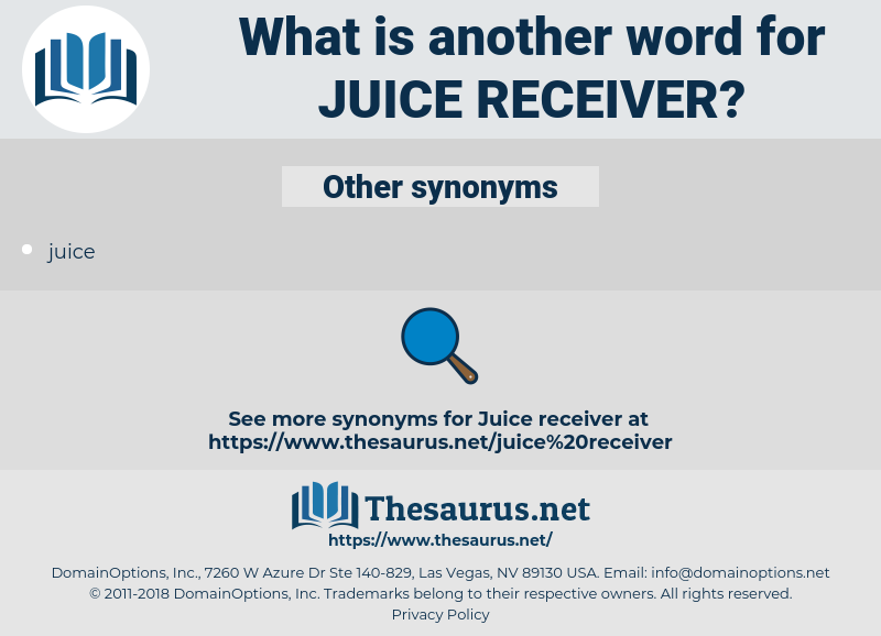 juice receiver, synonym juice receiver, another word for juice receiver, words like juice receiver, thesaurus juice receiver