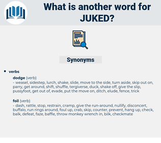 juked, synonym juked, another word for juked, words like juked, thesaurus juked