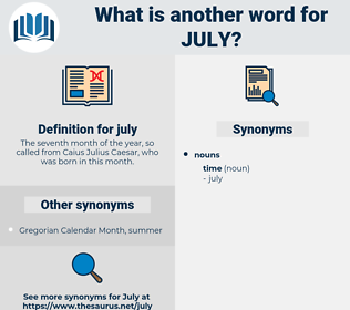 july, synonym july, another word for july, words like july, thesaurus july