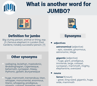 jumbo, synonym jumbo, another word for jumbo, words like jumbo, thesaurus jumbo