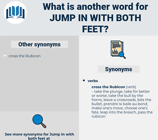 jump in with both feet, synonym jump in with both feet, another word for jump in with both feet, words like jump in with both feet, thesaurus jump in with both feet
