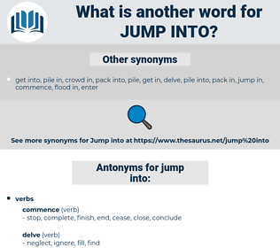 jump into, synonym jump into, another word for jump into, words like jump into, thesaurus jump into