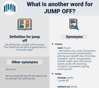 jump off, synonym jump off, another word for jump off, words like jump off, thesaurus jump off