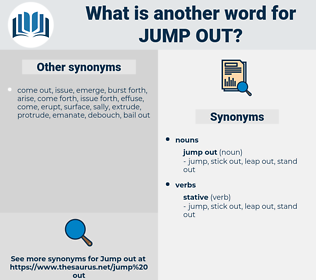 jump out, synonym jump out, another word for jump out, words like jump out, thesaurus jump out