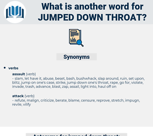 jumped down throat, synonym jumped down throat, another word for jumped down throat, words like jumped down throat, thesaurus jumped down throat