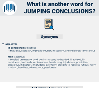 jumping conclusions, synonym jumping conclusions, another word for jumping conclusions, words like jumping conclusions, thesaurus jumping conclusions