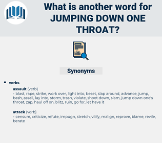 jumping down one throat, synonym jumping down one throat, another word for jumping down one throat, words like jumping down one throat, thesaurus jumping down one throat