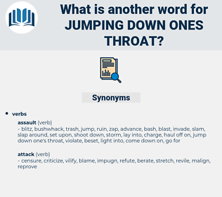 jumping down ones throat, synonym jumping down ones throat, another word for jumping down ones throat, words like jumping down ones throat, thesaurus jumping down ones throat