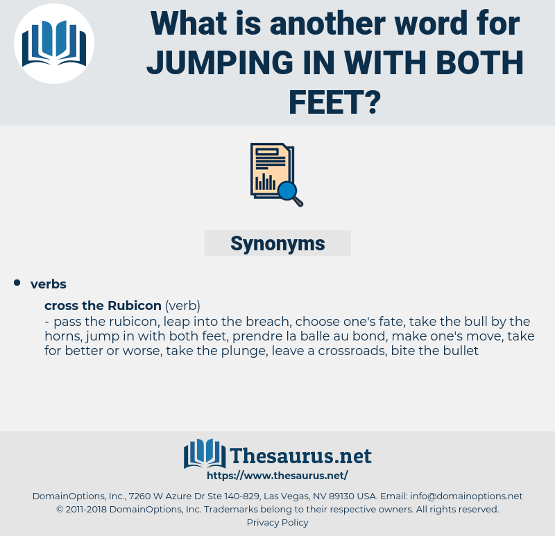 jumping in with both feet, synonym jumping in with both feet, another word for jumping in with both feet, words like jumping in with both feet, thesaurus jumping in with both feet