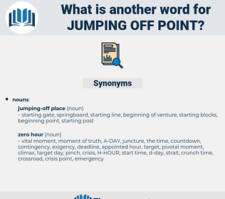 jumping-off point, synonym jumping-off point, another word for jumping-off point, words like jumping-off point, thesaurus jumping-off point