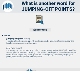 jumping-off points, synonym jumping-off points, another word for jumping-off points, words like jumping-off points, thesaurus jumping-off points
